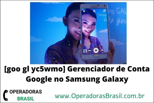 goo gl yc5wmo gerenciador Samsung Galaxy)